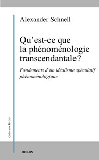 Qu'est-ce que la phénoménologie transcendantale ? Fondements d'un idéalisme spéculatif phénoménologique Book Cover